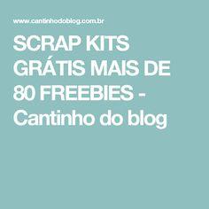 SCRAP KITS GRÁTIS MAIS DE 80 FREEBIES - Cantinho do blog