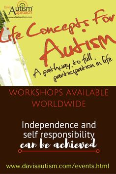 The Davis Life Concepts for Autism workshop has been created for parents, family members and support persons of those with ASD & individuals on the autism spectrum who are looking for a self-development program.   In this 5-day workshop you will be introduced to the Davis Autism Approach and be guided on a journey to understanding the 30 Life Concepts created by Ron Davis. Workshops available worldwide…