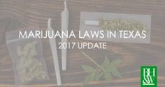 Not Up in Smoke Yet: Marijuana Laws in Texas 2017