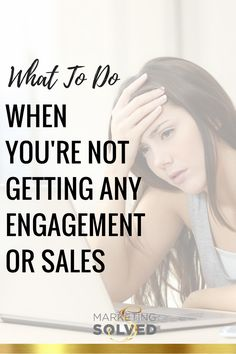 What to do when you're not getting any engagement or sales // marketing // social media / / business advice // marketing tips // marketingtv // Marketing Plan, Sales And Marketing, Inbound Marketing, Business Marketing, Internet Marketing, Social Media Marketing, Digital Marketing, Marketing Strategies, Affiliate Marketing