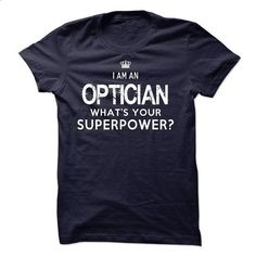 I am an Optician - #men shirts #lrg hoodies. ORDER NOW => https://www.sunfrog.com/LifeStyle/I-am-an-Optician-18071117-Guys.html?60505