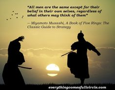 A powerful quote from A Book of Five Rings: The Classic Guide to Strategy by Miyamoto Musashi #martialarts #Phoenix