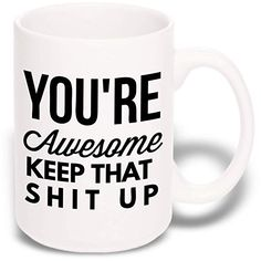 Best Rated 15 oz Large Funny Coffee Mug: You're Awesome Unique Ceramic Novelty Holiday Christmas Hanukkah. Title: Best Rated 15 oz Large Funny Coffee Mug: You're Awesome Unique Ceramic Novelty Coffee Mug Quotes, Best Coffee Mugs, Funny Coffee Mugs, Coffee Humor, Funny Mugs, Tea Mugs, My Coffee, Coffee Cups, Coffee Corner