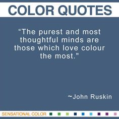 Quotes About Color by John Ruskin| Sensational Color