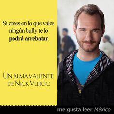 UN ALMA VALIENTE de Nick Vujicic --> http://www.librosaguilar.com/mx/libro/un-alma-valiente-1/
