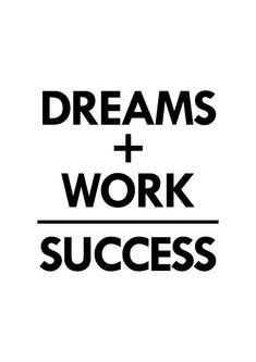 Dreams Work Success poster inspirational wall decor door sinansaydik quotes quotes about love quotes for teens quotes god quotes motivation Motivational Quotes For Athletes, Inspirational Quotes About Success, Motivational Posters, Quote Posters, Success Quotes, Positive Quotes, Business Motivational Quotes, Type Posters, Work Quotes