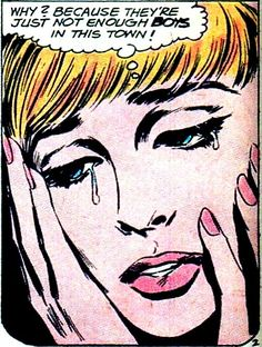 Why? Because there just arent enough Boys in this Town. AMEN SISTER!!!! Vintage Comic Book Art, Pop Art