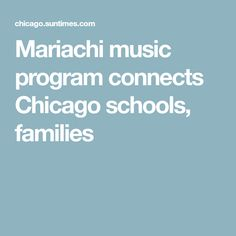 Mariachi music program connects Chicago schools, families