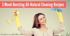 3 Mood-Boosting All-Natural Cleaning Recipes - The Nourished Life This article uses Young Living EO, I use doTERRA