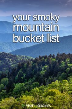 Your Smoky Mountain Bucket List - http://www.visitmysmokies.com/blog/smoky-mountains/travel-information/smoky-mountain-activities-experience-before-you-die/#at_pco=cod-1.0&at_si=571a36ebe7c267db&at_ab=per-2&at_pos=5&at_tot=8