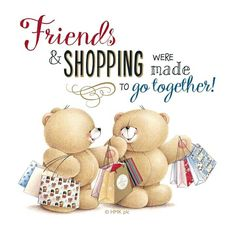 Friends and shopping were made to go together! Cute Teddy Bear Pics, Teddy Bear Quotes, My Teddy Bear, Cute Bears, Cute Images, Cute Pictures, Teddy Bear Pictures, Scribble Art, Happy Friendship Day