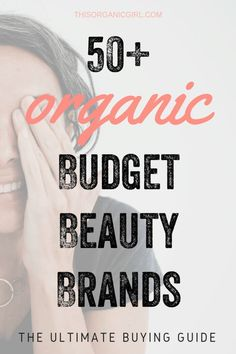 Say hello to The Ultimate Organic Beauty Budget Buying Guide! Peep over 50 nontoxic skincare and makeup brands that are easy on the wallet! All under $30! #thisorganicgirl #organicskincare #organicmakeup #budgetbeauty #budgetmakeup #budgetskincare via @thisorganicgirl