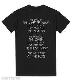 American Horror Stories (dark) | We lived in the murder house, we escaped the asylum, we protected the coven, we attended the freak show, and we stayed at the hotel. Show off your love for American Horror story with this shirt. It also makes an awesome gift for any AHS fan. #americanhorrorstory
