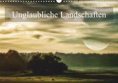 Unglaubliche Landschaften - CALVENDO Kalender von Alain Gaymard