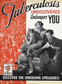Endangers You: Discover the Unknown Spreaders!  National Tuberculosis Association, United States, ca. 1940.