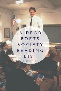 "A ""Dead Poets Society"" Reading List is part of Reading lists - You might find this hard to believe, but Dead Poets Society turned 25 on June 9 I know Nothing like making me feel super ancient, huh world Anyway, I recently rewatched this beautiful film and I Love Books, Good Books, Books To Read, My Books, Teen Books, Film Books, Audio Books, Book Challenge, Reading Challenge"