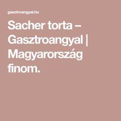 Sacher torta – Gasztroangyal | Magyarország finom.