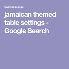 jamaican themed table settings - Google Search