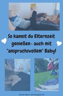 Familienalltag entspannten, Elternzeit genießen - auch mit High Need Baby?!
