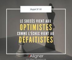 Le succès vient aux optimistes comme l'échec vient au défaitistes Coaching, Tech Companies, Company Logo, Comme, Optimism, Citation Vie, Personal Development, Quotes, Everything