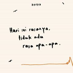 Quotes Rindu, Quotes Lucu, Cinta Quotes, Quotes Galau, Mood Quotes, Daily Quotes, Positive Quotes, Best Quotes, Life Quotes