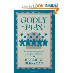 Book wish list: Godly Play: An Imaginative Approach to Children's Religious Education http://www.amazon.com/Godly-Play-Jerome-Berryman/dp/0806627859/ref=sr_1_1?s=books=UTF8=1367008219=1-1=godly+play