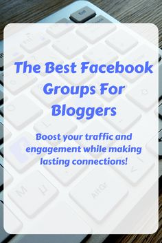 The best blogging Facebook groups that you need to join today!