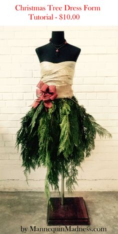 $10 - Tutorial for creating a Dress Form Christmas Tree like the one at the White House