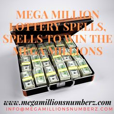 Lottery Spells to Win the Mega Millions Jackpot Lottery betting spells to win loads of cash at the lotto jackpot. Get the lotto winning numbers utilizing lottery winning spells to expand your odds of winning. Draw in good fortunes when betting, increment your odds of winning and improve your clairvoyant forces when betting utilizing my good fortunes lottery winning spells that work.