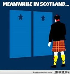 Check out: Funny Memes - Meanwhile in Scotland. One of our funny daily memes selection. We add new funny memes everyday! Bookmark us today and enjoy some slapstick entertainment! Memes Humor, Funny Jokes, Fun Meme, I Smile, Make Me Smile, Lol, Humor Grafico, I Love To Laugh, Funny Pins
