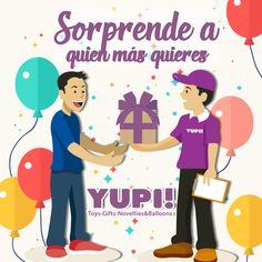 Tú compra el regalo y, ¡nosotros nos encargamos de entregarlo! #DiloConYupi! #Yupi!