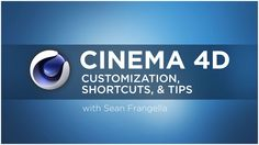 Cinema 4D customization, shortcuts, and workflow tips - C4D Tutorial on Vimeo