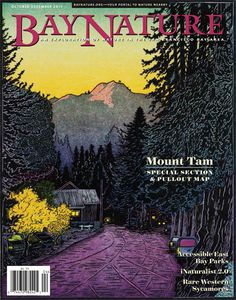 The October-December issue of Bay Nature pays special tribute to Mount Tamalpais and the lands surrounding it in Marin County. Cover image by Tom Killion.
