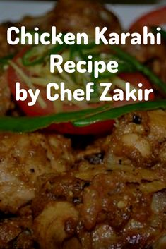 Chicken Karahi Recipe by Chef Zakir is a truly mouthwatering main dish that will be a hit in lunch and dinner. A perfect dish for the family. Karahi Recipe, Tandoori Roti, Chicken Karahi, Clarified Butter, Garlic Paste, Gluten Free Chicken, Chicken Tenders, Vegetable Salad, Lunches And Dinners