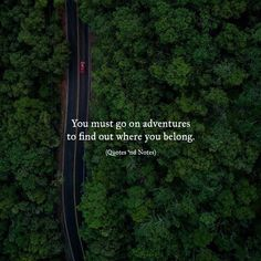 You must go on adventures to find out where you belong. via (http://ift.tt/2fx6uoe)