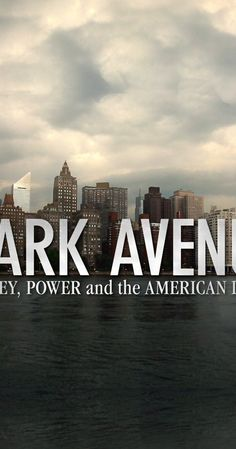 Watch Park Avenue: Money, Power & The American Dream online. Stream Park Avenue: Money, Power & The American Dream instantly. Political Corruption, Politics, Rent Movies, Movies Worth Watching, Park Avenue, Documentary Film, How To Get Money, Thought Provoking, Movies