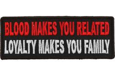 You know who your real brother are. Make it known with this Blood Makes You Related, Loyalty Makes You Family Patch. Cool Patches, Biker Patches, Biker Wear, Pinstripe Art, Denim Vests, Battle Jacket, Biker Quotes, Cool Rocks, Black Thread