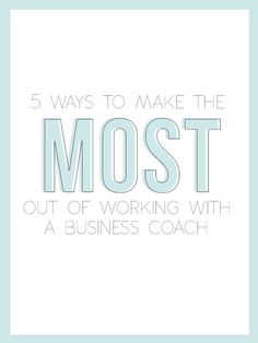 5 Ways To Make The Most Out Of Working With A Business Coach — The Alisha Nicole
