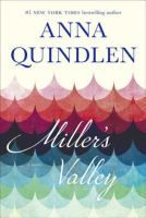 For generations the Millers have lived in Miller's Valley. Mimi Miller tells about her life with intimacy and honesty. As Mimi eavesdrops on her parents and quietly observes the people around her, she discovers more and more about the toxicity of family secrets, the dangers of gossip, the flaws of marriage, the inequalities of friendship and the risks of passion, loyalty, and love.  Karen was disappointed in this one, but others may enjoy it more than she did.