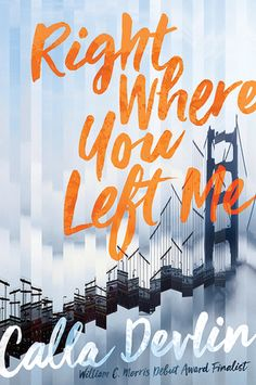Cover Reveal: Right Where You Left Me by Calla Devlin - On sale September 5, 2017! #CoverReveal