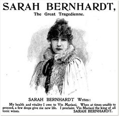 An 1880s advertisement for Vin Mariani featuring the likeness of actress Sarah Bernhardt (1844-1923).  Vin Mariani was a popular and addictive tonic that consisted of wine laced with cocaine.  Other advertisements for it featured endorsements from the likes of author Jules Verne, inventor Thomas Edison, and even Pope Leo XIII