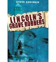 The Nonfiction Detectives: Lincoln's Grave Robbers by Steve Sheinkin (Non-Fiction)