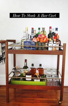 How To Stock A Bar Cart.