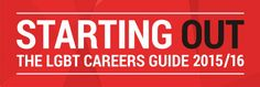 Starting Out LGBT Careers Guide http://www.startingoutguide.org.uk/