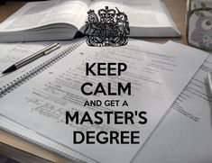 KEEP CALM AND GET A MASTER'S DEGREE
