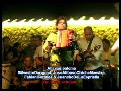 Ahi vas paloma - SilvestreD - ChicheMaestre - FabianCorrales & JuanchoDe...