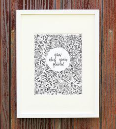 """""""Grow Where You're Planted"""" is carefully calligraphed by hand and surrounded with hand illustrated leaves, evergreens, acorns and blades of grass."""
