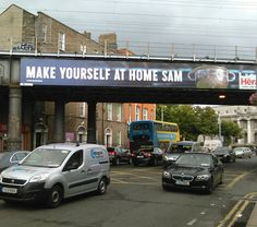 'Make yourself at home Sam's , (Sam Maguire Cup) railway bridge, Customs House, Dublin. Customs House, Dublin, Bridge, Make It Yourself, How To Make, Bridge Pattern, Bridges, Attic, Bro