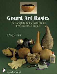 Gourd Art Basics: The Complete Guide to Cleaning, Preparation and Repair (Schiffer Book) by Angela Mohr Nature Crafts, Fall Crafts, Diy And Crafts, Decorative Gourds, Hand Painted Gourds, Gourds Birdhouse, Birdhouses, Art Basics, Deco Nature