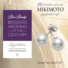Enter the $100,000 Wedding of the Century and YOU could win these @Mikimoto_US earrings!  http://apps.facebook.com/weddingofthecentury/contests/330642